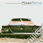 Milesabove - Move Or Be Moved cd musicale di MILESABOVE