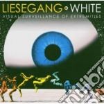 Liesegang/white - Visual Surveillance Of Extremities cd musicale di LIESEGANG/WHITE