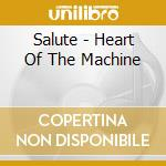 Salute - Heart Of The Machine cd musicale di Salute