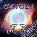 Oxygen - Final Warning cd musicale di Oxygen