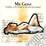 Looking at the future in the rear view mirror cd musicale di Gone Mr.
