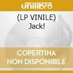 (LP VINILE) Jack! lp vinile