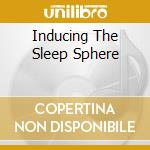 INDUCING THE SLEEP SPHERE cd musicale di LAND OF NOD