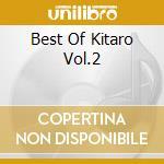 BEST OF KITARO VOL.2 cd musicale di KITARO