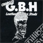Gbh - Leather, Bristles, Studs And Acne cd musicale di G.B.H.