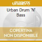 Urban drum'n'bass cd musicale di Artisti Vari