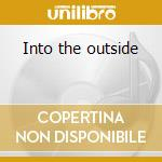 Into the outside cd musicale