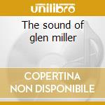 The sound of glen miller cd musicale di Miller glenn orch.