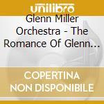 The romance of glenn miller cd musicale di Miller glenn orch.
