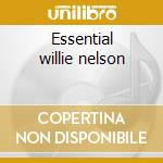 Essential willie nelson cd musicale di Willie Nelson