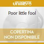 Poor little fool cd musicale di Riock Nelson
