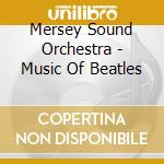 The beatles cd musicale di Mersey sound orches.