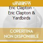 Omonimo cd musicale di Clapton & yardbirds