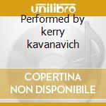 Performed by kerry kavanavich cd musicale di Piano Romantic