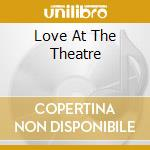 Love at theatre cd musicale di Stage door orchestra