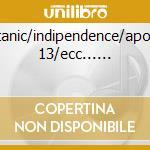 Titanic/indipendence/apollo 13/ecc...... cd musicale di Film 90
