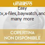 Easy tv,x-files,baywatch,and many more cd musicale di Orchestra Filmscore