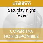 Saturday night fever cd musicale di Saturday night fever