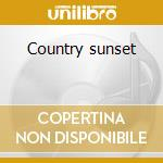 Country sunset cd musicale di Worlds Ambient
