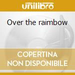 Over the raimbow cd musicale di Judy Garland