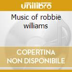 Music of robbie williams cd musicale di Studio 99
