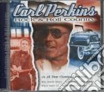 Carl Perkins - Rock & Roll Country cd musicale di Carl Perkins
