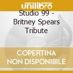 Britney spears cd musicale di Studio 99
