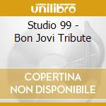 A tribute bon jovy cd musicale di Studio 99