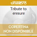 Tribute to eresure cd musicale di Studio 99