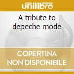 A tribute to depeche mode cd musicale di Studio 99