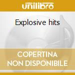 Explosive hits cd musicale