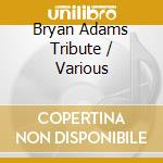 A tribute to bryan adams cd musicale di Studio 99