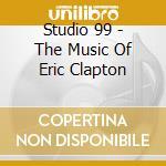 Tribute eric clapton cd musicale di Studio 99