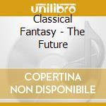 The future cd musicale di Fantasy Classical