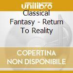 Classical fantasy cd musicale di Artisti Vari