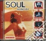 Soul weekender cd musicale di Artisti Vari