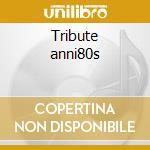 Tribute anni80s cd musicale di Studio 99