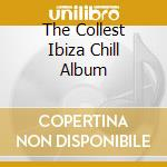 The ibiza chill album cd musicale di Artisti Vari
