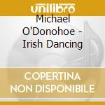 Irish dancing cd musicale di Artisti Vari