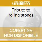 Tribute to rolling stones cd musicale