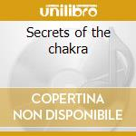 Secrets of the chakra cd musicale