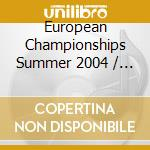 European championships summer 2004 cd musicale