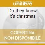 Do they know it's christmas cd musicale di Artisti Vari