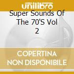 The super msound of the 70''vol ii cd musicale di Artisti Vari