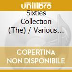 The sixties collection cd musicale di Artisti Vari