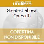 The greats show on earth cd musicale di Artisti Vari