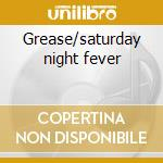 Grease/saturday night fever cd musicale