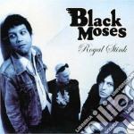 ROYAL STINK                               cd musicale di Moses Black