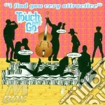 I FIND YOU VERY ATTRACTIVE cd musicale di TOUCH & GO