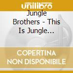 THIS IS... JUNGLE BROTHERS cd musicale di JUNGLE BROTHERS